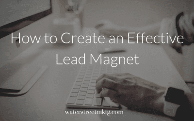 How to Create an Effective Lead Magnet