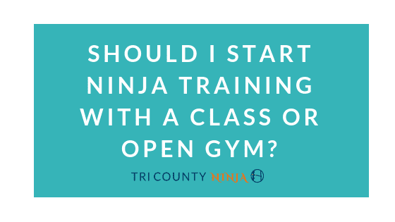 Should I start Ninja Training with a class or open gym?